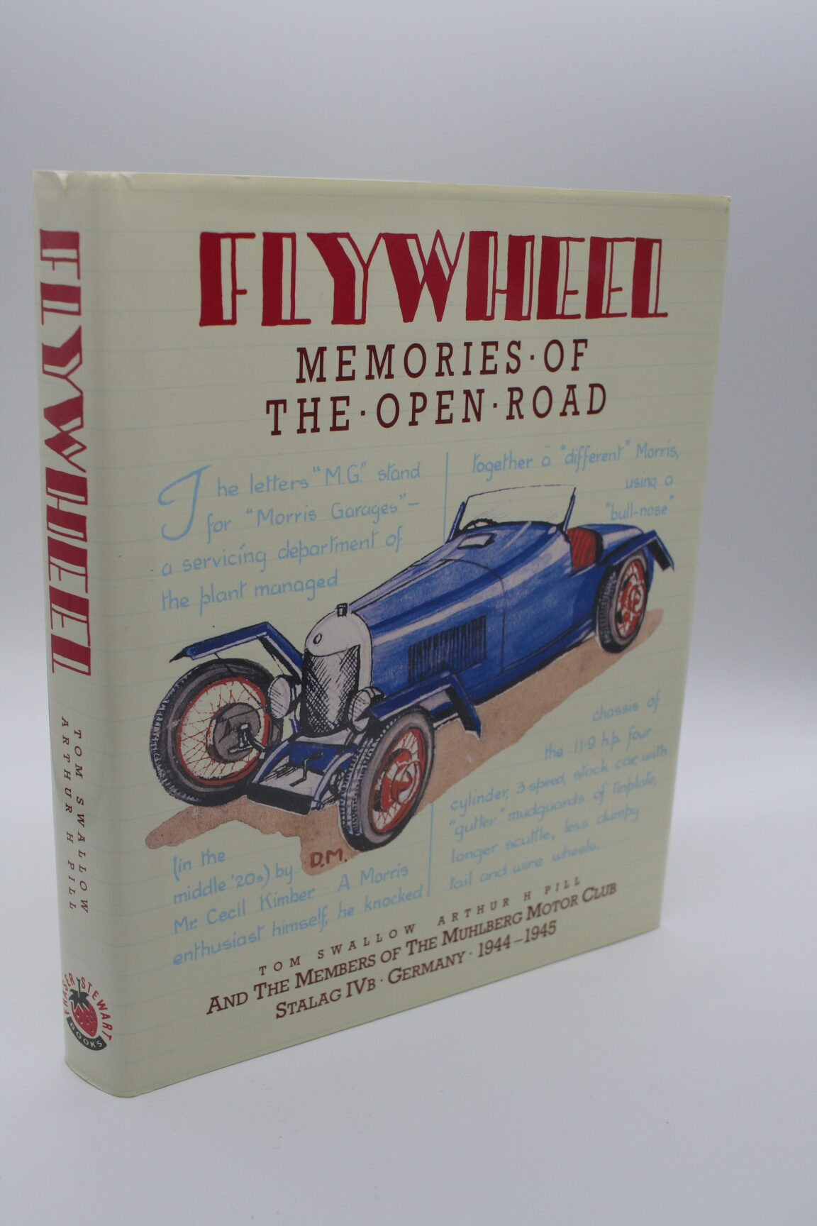 Flywheel: Memories of the Open Road - Tom Swallow and Arthur H Pill